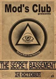The Secret Bassement @ Mods