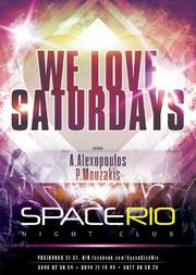 We love Saturdays στο Space Rio Club