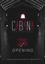 Opening στο Cabana