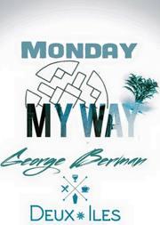 Monday my way at Deux Iles