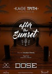 'After the Sunset' at Dose
