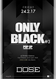 Only Black Vol III at Dose