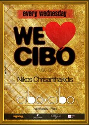 We love cibo with Dj Nikos Chrisanthakidis @ Cibo Cibo