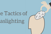 Gaslighting - Η ανεπαίσθητη τεχνική χειραγώγησης