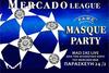 MASQUE PARTY ' CHAMPIONS LEAGUE' @ MERCADO BAR