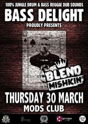 Bass Delight & Blend Mishkin at Mods Club