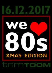 We Love 80s Xmas Edition at Tam Toom