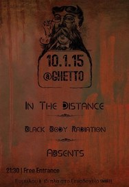 In The Distance + Black Body Radiation + Absents live στο Ghetto