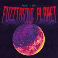 Fuzztastic Planet Festival 2015