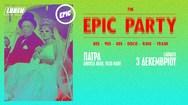 The epic party στην Αίθουσα Αίγλη