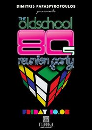 The Oldschool 80's reunion party στη ΓΙΑΦΚΑ