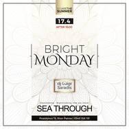 Bright Monday at Sea Through