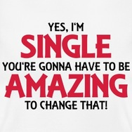 TOO good to be... SINGLE