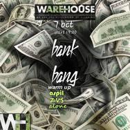Bank Bang at Warehouse