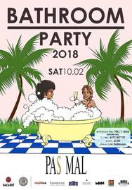 Bathroom Party 2018 at Pas Mal