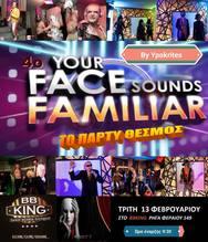 4ο Your Face Sounds Familiar at Bb King