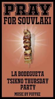 'Pray for Souvlaki' στο La Bodegueta