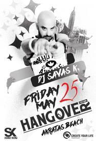 Dj Savas K. at Hangover Club