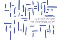 Έκθεση 'A Field Guide To Getting Lost' στο TAF the art foundation