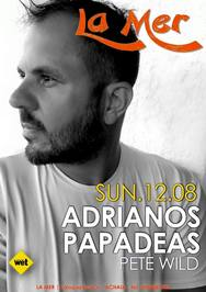 Adrianos Papadeas & Pete Wild at La Mer
