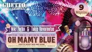 Oh Mamy Blue - Carnival party at Ghetto