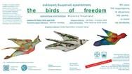 'Τα Πουλιά της Ελευθερίας' στην Τεχνόπολη