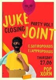 Juke Closing Joint Party at Ποπ Χορν