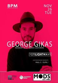 BPM presents George Gikas at Mods Club