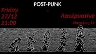 Post-Punk Tribute at Λατέρναtive