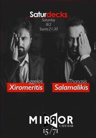 Aggelos Xiromeritis & Thanasis Salamalikis at Mirror1571