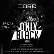 Only Black at Dose