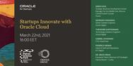 Διαδικτυακή εκδήλωση 'Startups Innovate with Oracle Cloud'