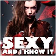 'We Sexy And We know It '