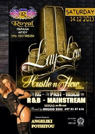 Hustle n Flow by Lay Low @ Royal