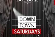 Down Town Saturdays at Boudoir