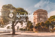 Η Wanderlust Greece ταξιδεύει στη Θεσσαλονίκη