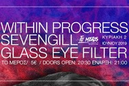 Within Progress/Sevengill/Glass Eye Filter Live at To Meros