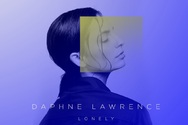 Lonely - Ένα τραγούδι με μοναδικό ρυθμό από την Daphne Lawrence (video)
