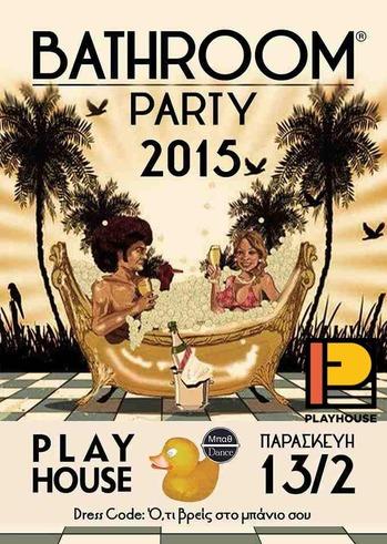 Bathroom Party στο Playhouse Patras