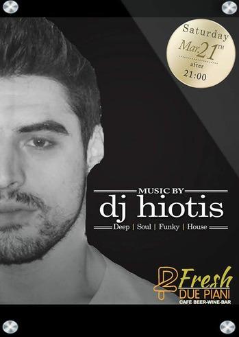 Dj Hiotis στο Due Piani