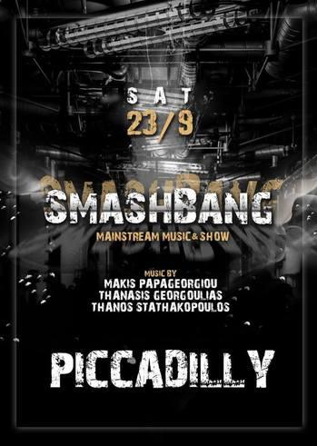 Smashbang at Piccadilly