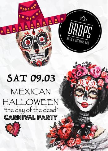 Mexican Halloween - The day of the dead at Drops