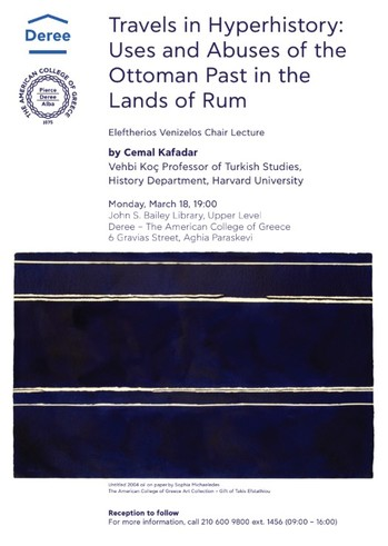 «Travels in Hyperhistory: Uses and Abuses of the Ottoman Past in the Lands of Rum» at The American College of Greece