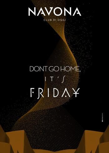 Don't go home, it's Friday at Navona Club di Oggi