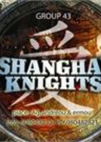 Group 43: SHANGHAI KNIGHTS