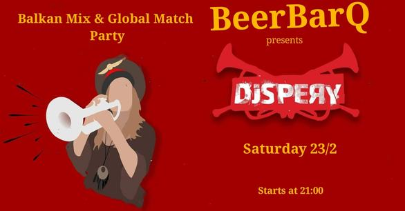 Balkan Mix & Global Match Party By Dj Spery at Beer Bar Q