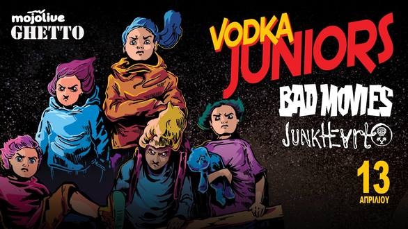 Vodka Juniors & Bad Movies + guests: Junkheart live at Ghetto