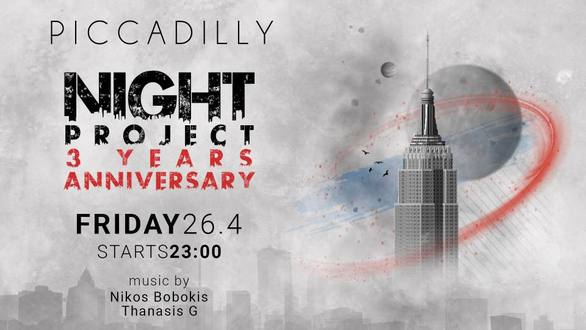 Night Project 3 Years Anniversary at Piccadilly